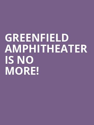 Greenfield Amphitheater is no more