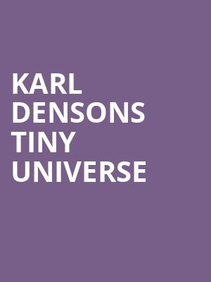 Karl Densons Tiny Universe at Greenfield Lake Amphitheater