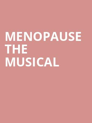 Menopause the Musical at Cape Fear Community College's Wilson Center