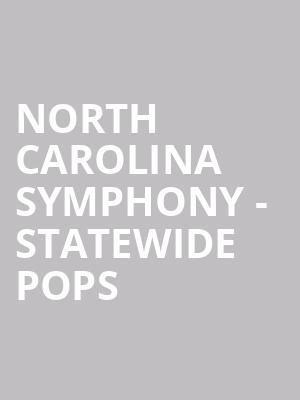 North Carolina Symphony - Statewide Pops at Cape Fear Community College's Wilson Center